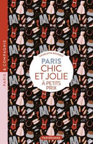 Parution :  «paris chic et jolie à petits prix»